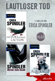 Lautloser Tod - drei Thriller von Erica Spindler - eBundle ebook by Erica Spindler