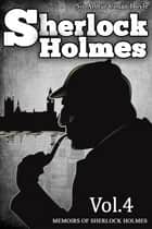 The Memoirs of Sherlock Holmes - [Vol.4] [Special Illustrated Edition] [Free Audio Links] ebook by Sir Arthur Conan Doyle