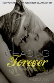 Chasing Forever ebook by Pamela Ann
