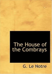 The House Of The Combrays ebook by G. Le Notre