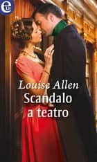 Scandalo a teatro (eLit) ebook by Louise Allen