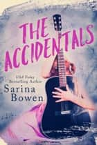 The Accidentals - A Young Adult novel ebook by Sarina Bowen