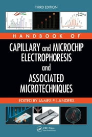 Handbook of Capillary and Microchip Electrophoresis and Associated Microtechniques, Third Edition ebook by Landers, James P.