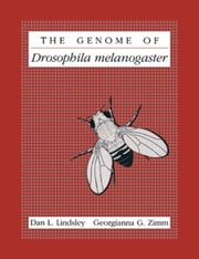 The Genome of Drosophila melanogaster ebook by Lindsley, Dan L.