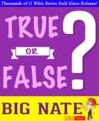 Big Nate - True or False? - GWhizBooks.com eBook by G Whiz