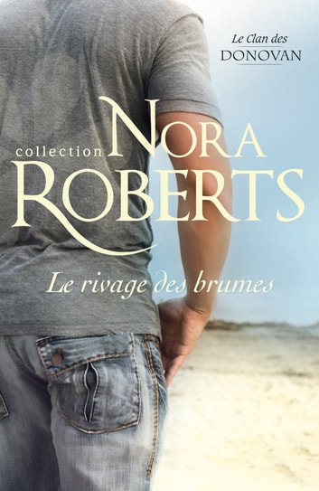Le rivage des brumes ebook by Nora Roberts
