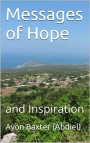 Messages of Hope And Inspiration ebook by Ayon Baxter (Abdiel)