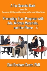 Top Secrets for Promoting Your Program with Ads, Written Materials, and the Phone ebook by Gini Graham Scott