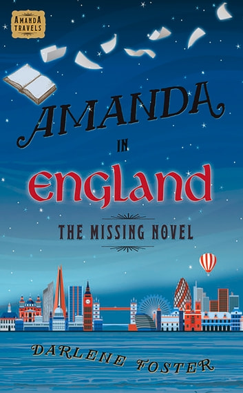 Amanda in England - The Missing Novel ebook by Darlene Foster