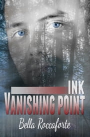 INK: Vanishing Point (Book 2) ebook by Bella Roccaforte