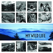 My Wild Life - A Memoir of Adventures within America's National Parks ebook by Roland H. Wauer, Jonathan B. Jarvis