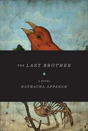 The Last Brother - A Novel ebook by Nathacha Appanah,Geoffrey Strachan