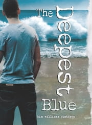The Deepest Blue ebook by Kim Williams Justesen