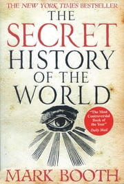 The Secret History of the World ebook by Mark Booth