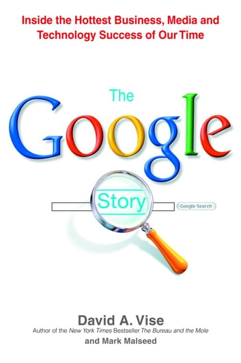 The Google Story - For Google's 10th Birthday ebook by David A. Vise,Mark Malseed