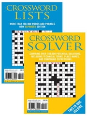 Crossword Lists & Crossword Solver - Over 100,000 potential solutions including technical terms, place names and compound expressions ebook by Anne Stibbs Kerr