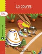 La course - version enrichie ebook by Yves Dumont, Sylvie Roberge