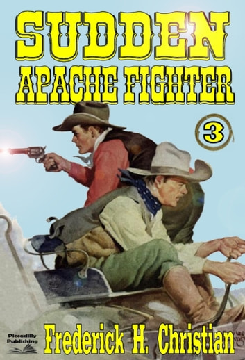Sudden 3: Sudden - Apache Fighter ebook by Frederick H. Christian