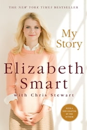 My Story ebook by Elizabeth Smart,Chris Stewart