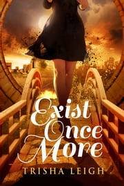 Exist Once More - The Historians, #2 ebook by Trisha Leigh