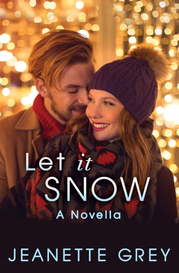 Let It Snow ebook by Jeanette Grey