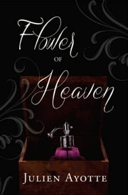Flower of Heaven ebook by Julien Ayotte