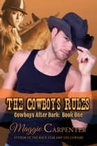 The Cowboy's Rules ebook by Maggie Carpenter