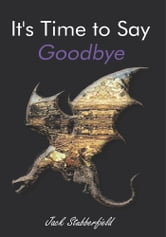 It's Time to Say Goodbye ebook by Jack Stubberfield