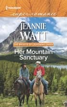Her Mountain Sanctuary (Mills & Boon Superromance) (The Brodys of Lightning Creek, Book 6) ebook by Jeannie Watt