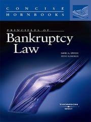 Epstein and Nickles' Principles of Bankruptcy Law (Concise Hornbook Series) ebook by David Epstein, Steve Nickles