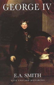George IV ebook by E.A. Smith