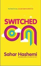 Switched On ebook by Sahar Hashemi
