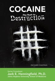 Cocaine: The Rush to Destruction ebook by Zachary Chastain