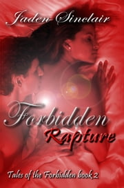 Forbidden Rapture ebook by Jaden Sinclair