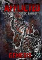 Afflicted: Genesis ebook by Derek Shupert