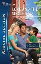 Love and the Single Dad ebook by Susan Crosby