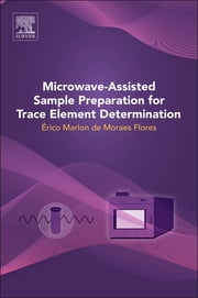 Microwave-Assisted Sample Preparation for Trace Element Determination ebook by Erico Marlon Moraes Flores