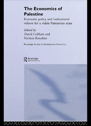 The Economics of Palestine - Economic Policy and Institutional Reform for a Viable Palestine State ebook by David Cobham,Nu'man Kanafani