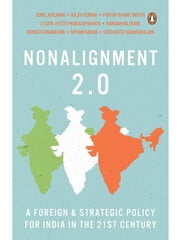 NonAlignment 2.0 - A Foreign and Strategic Policy for India in the 21st Century ebook by Sunil Khilnani