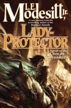 Lady-Protector ebook by L. E. Modesitt