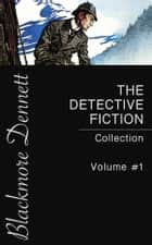 The Detective Fiction Collection - Volume #1 ebook by Gaston Leroux, R. Austin Freeman, William Le Queux,...