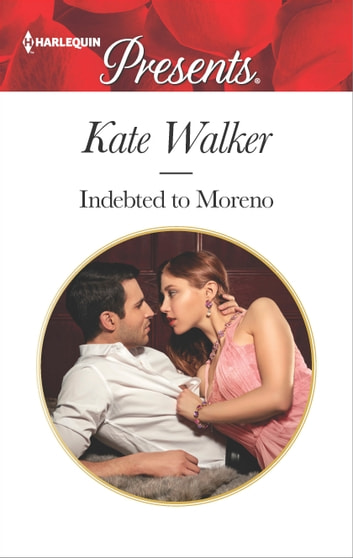 Indebted to Moreno ebook by Kate Walker