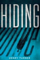 Hiding ebook by Henry Turner