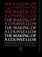 The Making of a Counsellor ebook by Ms Ellen Noonan, Ellen Noonan, Dr Laurence Spurling,...