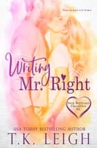 Writing Mr. Right ebook by T.K. Leigh