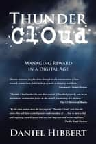 Thunder Cloud - Managing Reward in a Digital Age ebook by Daniel Hibbert