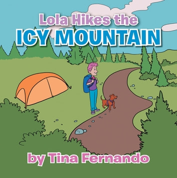 Lola Hikes the Icy Mountain ebook by Tina Fernando