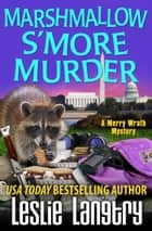 Marshmallow S'More Murder ebook by