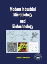 Modern Industrial Microbiology and Biotechnology ebook by Okafor, Nduka