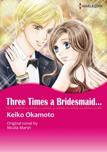 THREE TIMES A BRIDESMAID... - Harlequin Comics ebook by Nicola Marsh